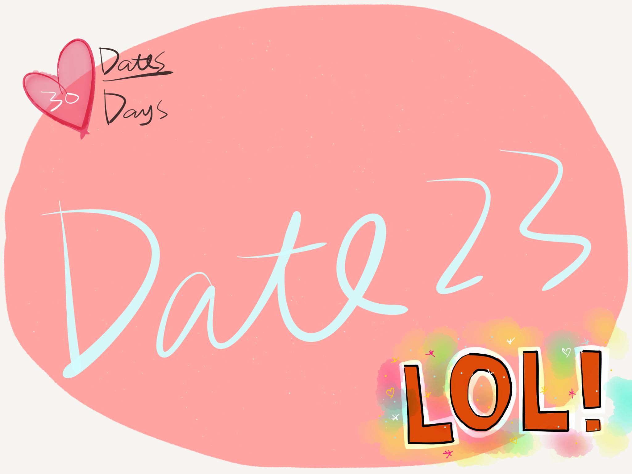 30 Dates - 26
